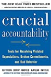 Crucial Accountability: Tools for Resolving Violated Expectations, Broken Commitments, and Bad Behavior, Second Edition (Business Books)
