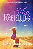 The Foretelling (Charlotte Bloom) (Volume 1)