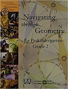 Navigating Through Geometry in Prekindergarten-Grade 2 (Principles and Standards for School Mathematics Navigations Series)