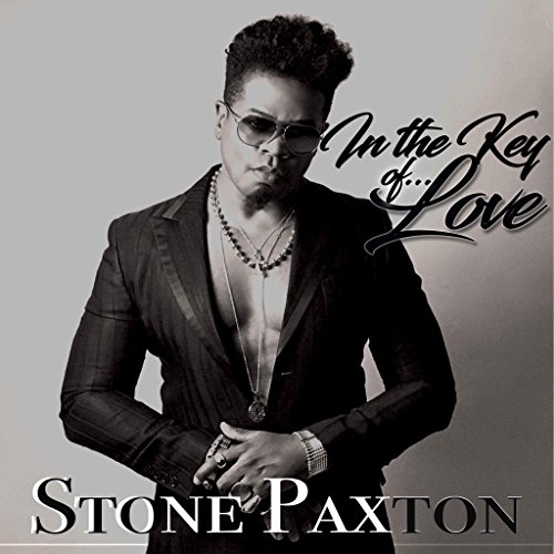 STONE PAXTON - In the Key of Love