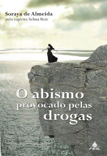 O Abismo Provocado pelas Drogas (Portuguese Edition)