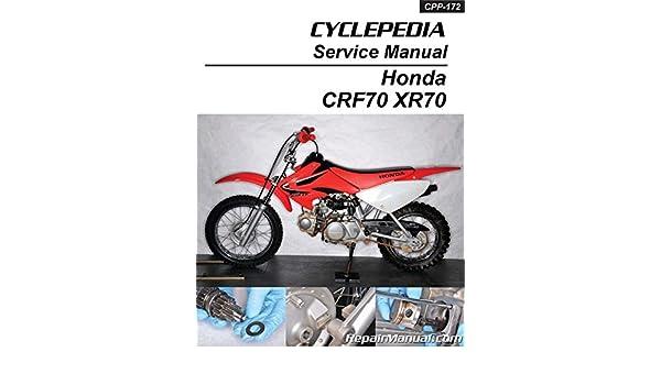 cpp 172 p cyclepedia honda xr70 crf70 motorcycle printed service rh amazon com Honda XR 70R Honda 70Cc Motor