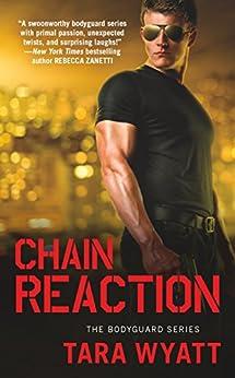 Chain Reaction (Bodyguard) by [Wyatt, Tara]