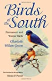 Birds of the South, Charlotte H. Green, 0807845167