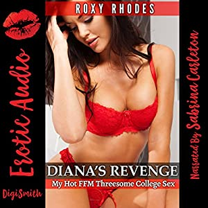 Diana's Revenge: My Hot FFM Threesome College Sex Audiobook