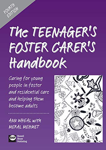(The Teenager's Foster Carer's Handbook: Caring for Young People in Foster and Residential Care and Helping Them to Become Adults (Fourth Edition))