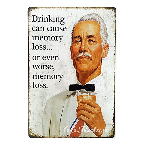 66Retro Drinking can cause memory loss... or even worse, memory loss., Vintage Retro Metal Tin Sign, Wall Decorative Sign, 20cm x 30cm