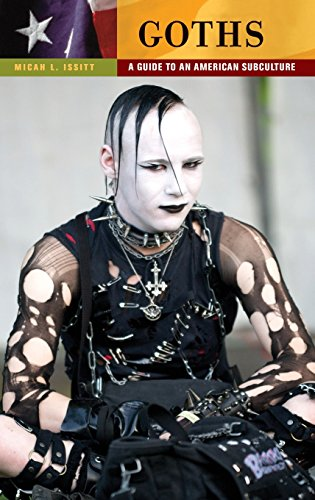 Goths: A Guide to an American Subculture (Guides to Subcultures and Countercultures)