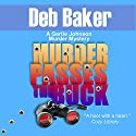 Murder Passes the Buck: A Gertie Johnson Murder Mystery, Book 1 Audiobook by Deb Baker Narrated by Carol Herman