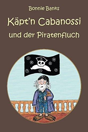 Käpt'n Cabanossi und der Piratenfluch (German Edition) PDF