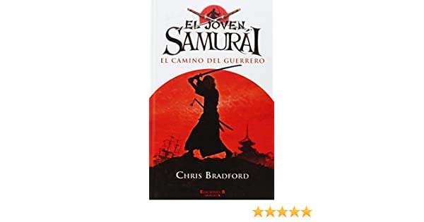 Amazon.com: El Joven Samurai. El Camino Del Guerrero (El ...