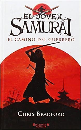 EL JOVEN SAMURAI: EL CAMINO DEL GUERRERO ESCRITURA DESATADA ...