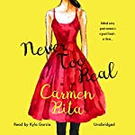 Never Too Real | Carmen Rita
