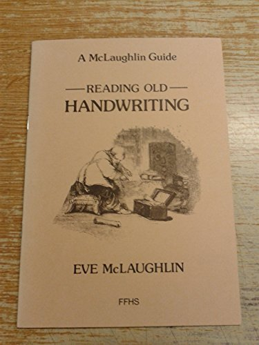 Reading Old Handwriting (A McLaughlin Guide) (Guides for Family Historians)