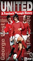 Manchester United - A Backpass Through History