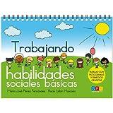 Trabajando habilidades sociales básicas 1 (Cuadernos Y Contenidos)