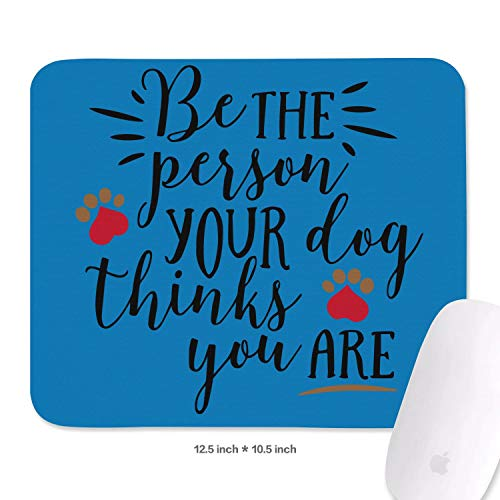 Family Game Office Wrist Rest Pad Classics Be The Person Your Dog Thinks You are Print Durable Non-Slip Rubber Rectangular Wrist Rest Pad for $<!--$13.52-->