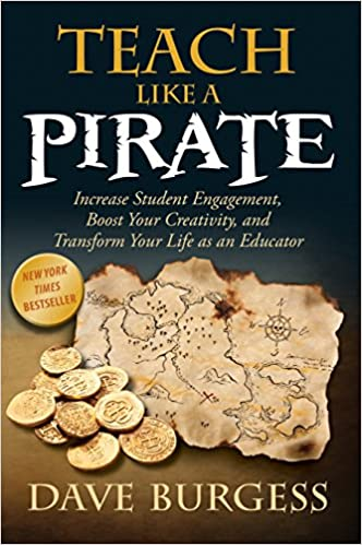 Teach like a pirate increase student engagement boost your teach like a pirate increase student engagement boost your creativity and transform your life as an educator kindle edition by dave burgess fandeluxe Images
