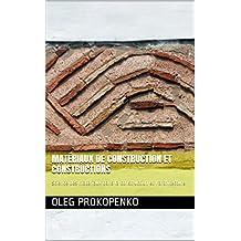 Matériaux de construction et constructions: Science des matériaux dans la construction et l'architecture  (French Edition)
