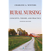 Rural Nursing: Concepts, Theory, and Practice, Fourth Edition