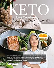 Keto Diet Cookbook For Women Over 50: The Keto Diet Guide to Learn How to Get the Body You Desire Over 50. Los
