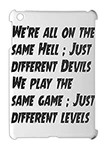 We're all on the same Hell ; Just different Devils We play iPad mini - iPad mini 2 plastic case