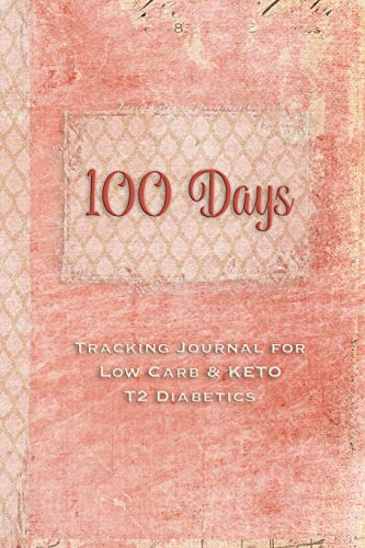 Pdf Fitness 100 Days: Tracking Journal for Low Carb & KETO T2 Diabetics