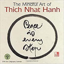 the mindful art of thich nhat hanh 2018 zen calligraphy wall calendar