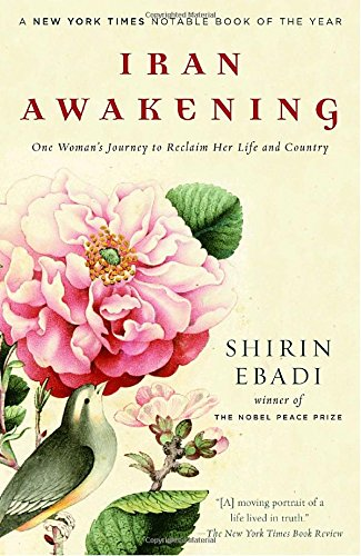 Iran Awakening: One Woman's Journey to Reclaim Her Life and Country
