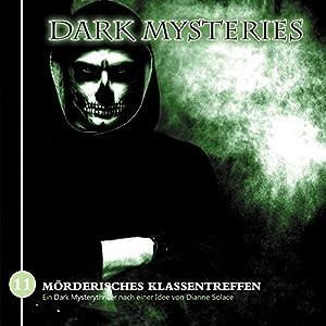Mörderisches Klassentreffen (Dark Mysteries 11) Hörspiel