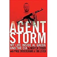 Agent Storm: My Life Inside al Qaeda and the CIA