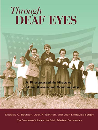 Through Deaf Eyes: A Photographic History of an American Community