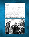 The Code of the District of Columbia a Consolidation and Codification of the Laws, General and Permanent in Their Nature, Relating, Edwin Abner Moore and Howard Boyd, 1289344191