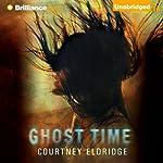 Ghost Time | Courtney Eldridge