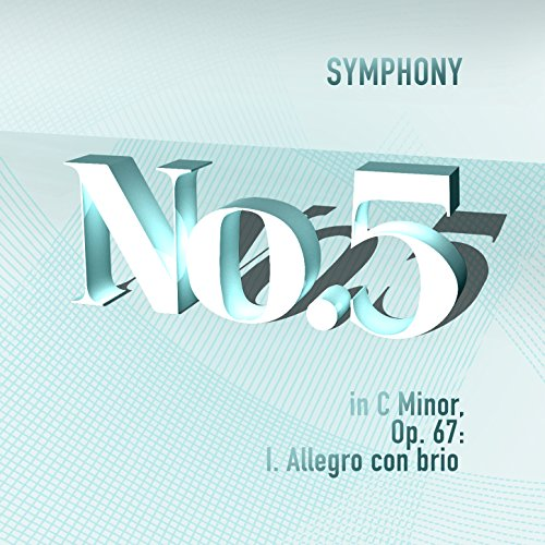 - Symphony No. 5 in C Minor, Op. 67: I. Allegro Con Brio - Single
