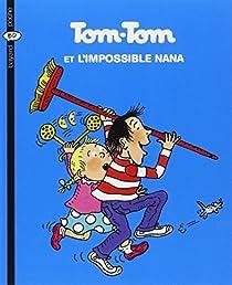 Tom-Tom et Nana, Tome 1 : Tom-Tom et l'impossible Nana par Cohen