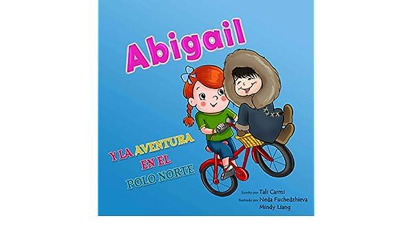 Abigail y la Aventura en el Polo Norte (Abigail y la bicicleta ...