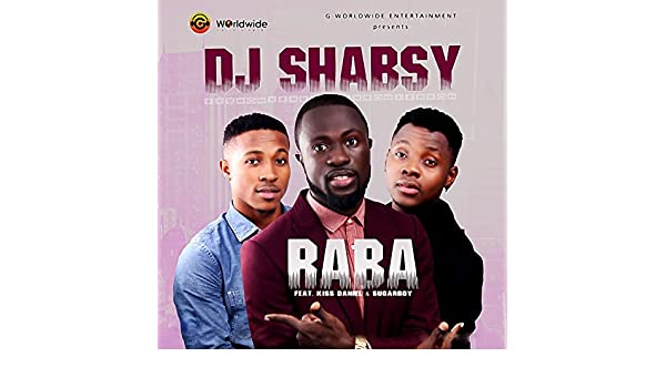 Raba (feat  Kiss Daniel & Sugarboy) by DJ Shabsy on Amazon Music