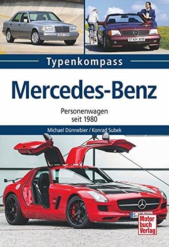 Mercedes-Benz: Personenwagen seit 1980 (Typenkompass)