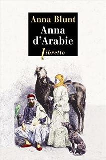 Anna d'Arabie : la cavalière du désert : 1878-1879, Blunt, Anna