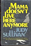 Mama Doesn't Live Here Anymore, Judy Sullivan, 0525630112