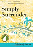 Simply Surrender, Thérèse of Lisieux, 1594711542