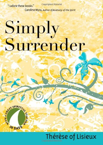 Simply Surrender (30 Days with a Great Spiritual Teacher)