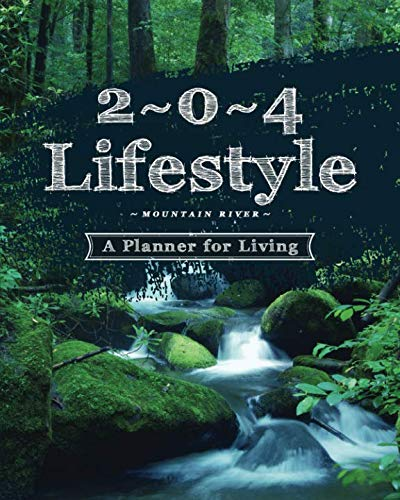 2 * 0 * 4 Lifestyle: Mountain River: A Planner for Living