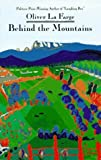 img - for Behind the Mountains by Oliver LaFarge (1994-07-03) book / textbook / text book