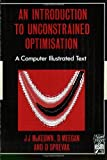 img - for An Introduction to Unconstrained Optimisation (Computer Illustrated Text) book / textbook / text book