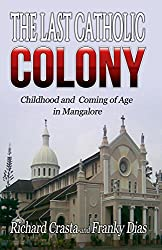 The Last Catholic Colony: Childhood and Coming of Age in Mangalore