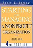 img - for Starting and Managing a Nonprofit Organization by Hopkins, Bruce R.. (Wiley,2004) [Paperback] 4th Edition book / textbook / text book