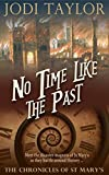 """""""No Time Like the Past (The Chronicles of St. Mary's Series)"""" av Jodi Taylor"""