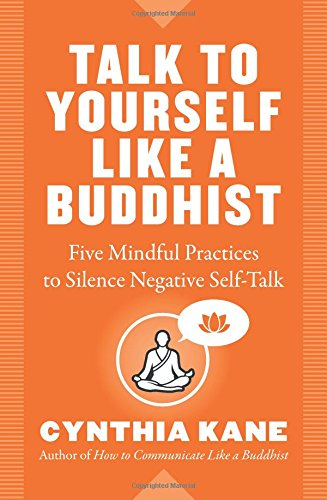 [E.B.O.O.K] Talk to Yourself Like a Buddhist: Five Mindful Practices to Silence Negative Self-Talk<br />EPUB
